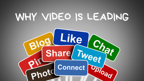 Why Video is Leading