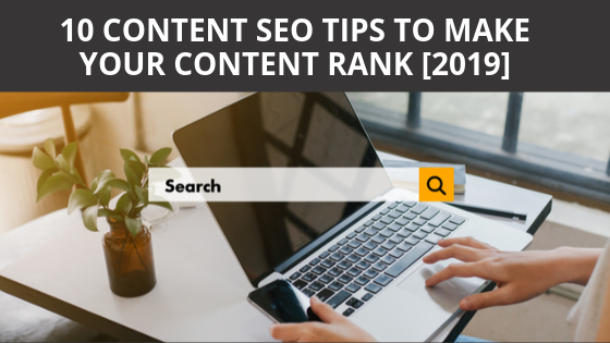10 Content SEO Tips to Make your Content Rank