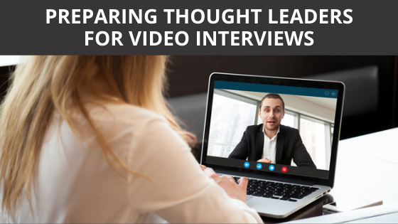Preparing Thought Leaders for Video Interviews