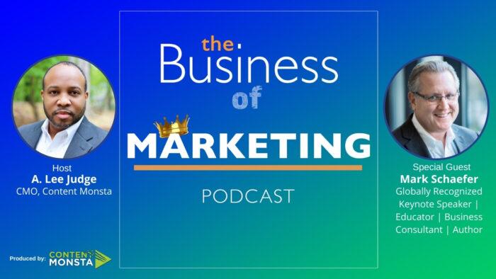 Mark Schaefer - Business of Marketing Podcast
