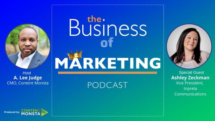 Ashley Zeckman - Business of Marketing Podcast