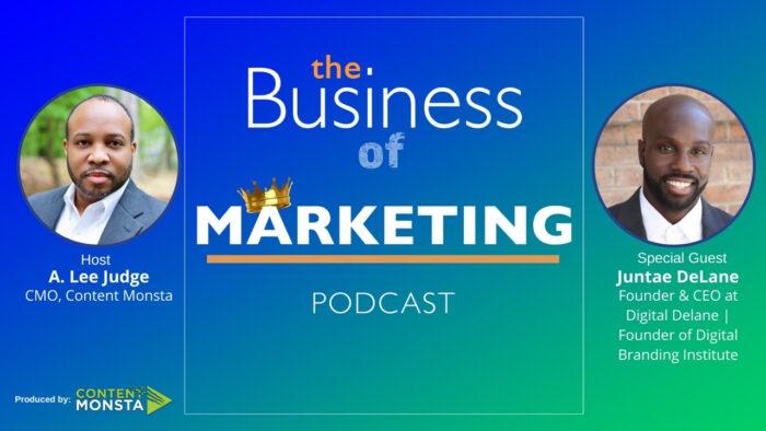 Juntae DeLane - Business of Marketing Podcast